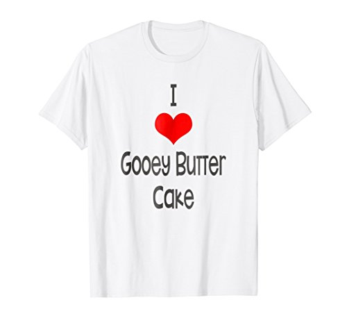 Gooey Butter Cake St Louis Missouri Midwest Dessert T-Shirt (Best Gooey Butter Cake St Louis)