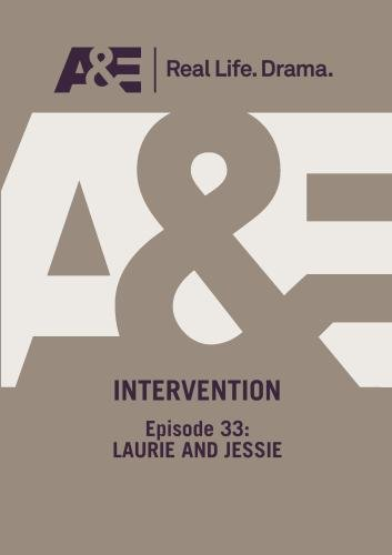 A&E -- Intervention: Episode 33: Laurie And Jessie by A&E Television Networks