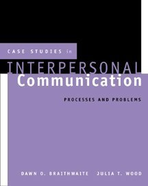 Case Studies in Interpersonal Communication: Processes and Problems (Wadsworth Series in Speech Communication)