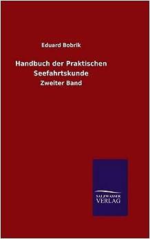 Handbuch der Praktischen Seefahrtskunde (German Edition)
