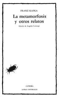 La metamorfosis y otros relatos (COLECCION LETRAS UNIVERSALES) (Letras Universales / Universal Writings) (Spanish Edition) ebook