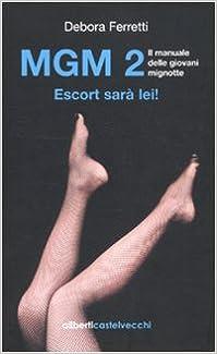 Book MGM 2. Il manuale delle giovani mignotte. Escort sarà lei!