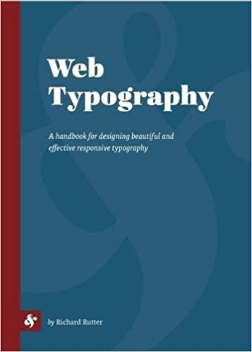 Web Typography: A Handbook for Designing Beautiful and Effective Responsive Typography