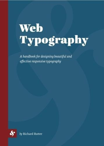 Web Typography: A handbook for Machiavellian beautiful and effective typography in responsive websites