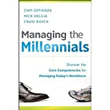 img - for Managing the Millennials: Discover the Core Competencies for Managing Today's Workforce [Hardcover] [2010] 1 Ed. Chip Espinoza, Mick Ukleja, Craig Rusch book / textbook / text book