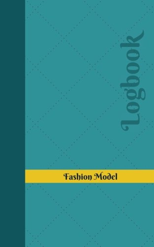 Fashion Model Log: Logbook, Journal - 102 pages, 5 x 8 inches (Unique Logbooks/Record Books)