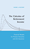 The Calculus of Retirement Income: Financial Models for Pension Annuities and Life Insurance
