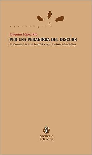 Descargas de libros de audio gratis en línea Per una pedagogia del discurs: El comentari de textos com a eina educativa (Estratègies) PDF