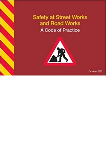 Safety at street works and road works: a code of practice by Great Britain: Department for Transport (2013-10-01)