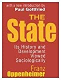 img - for The State: Its History and Development Viewed Sociologically 2nd edition by Oppenheimer, Franz (1999) Paperback book / textbook / text book