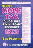 Income Tax Guidelines and Mini Ready Reckoner 2017-18, 2018-19 Alongwith Tax Planning
