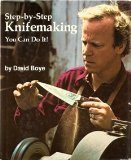 Step-by-step Knife Making: You Can Do it!