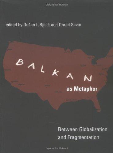 Balkan as Metaphor: Between Globalization and...