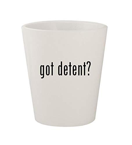 got detent? - Ceramic White 1.5oz Shot Glass