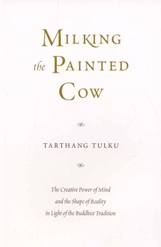 Milking the Painted Cow: The Creative Power of Mind & the Shape of Reality in Light of the Buddhist Tradition (Dharma in the West) pdf epub
