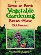 Down-to-earth vegetable gardening know-how