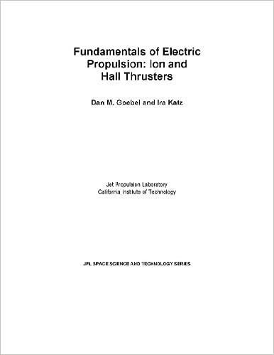 Fundamentals Of Electric Propulsion Ion And Hall Thrusters Loose Leaf Publication Dan M Goebel Ira Katz Jet Propulsion Laboratory Amazon Com Books