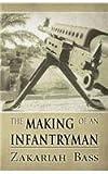 The Making of an Infantryman, Zakariah Bass, 1462692524