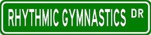 "RHYTHMIC GYMNASTICS Street Sign - Sport Sign - High Quality Sticker Decal Wall Window Door Art Vinyl Street Sign - 22"" x 6"""