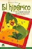 El hipérico: Un remedio natural contra la depresion (Spanish Edition)