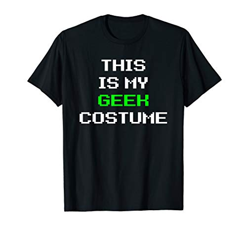This Is My Geek Costume Halloween Lazy Easy T-Shirt