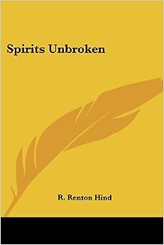 Spirits Unbroken by R Renton Hind (2007-03-30)