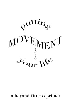 Putting Movement into Your Life by [Sheets-Johnstone, Maxine]