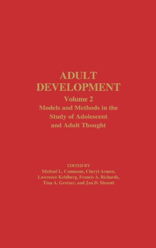 Adult Development: Volume 2: Models and Methods in the Study of Adolescent and Adult Thought