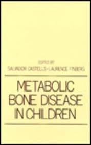 Metabolic Bone Disease in Children (Clinical Pediatrics Series)