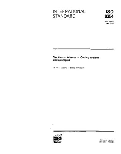 Download ISO 9354:1989, Textiles -- Weaves -- Coding system and examples ebook