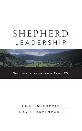 Shepherd Leadership: Wisdom for Leaders from Psalm 23