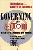 Governing the Atom : The Politics of Risk, , 1560008342