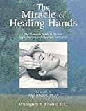 The Miracle of Healing Hands, Waheguru S. Khalsa, 0965849740
