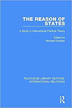 Book The Reason of States: A Study in International Political Theory (Routledge Library Editions: International Relations) (Volume 2)