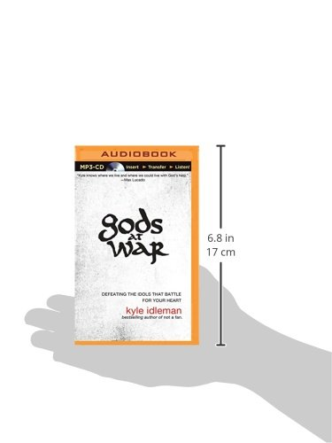 Gods at War: Defeating the Idols that Battle for Your Heart: Kyle ...