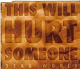 This Will Hurt Somebody by Dead World (1994-04-12)