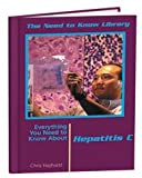 Everything You Need to Know About Hepatitis (Need to Know Library) 0823931005 Book Cover