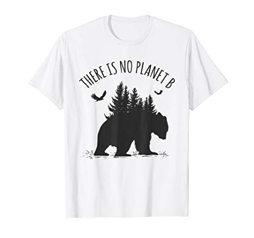 There is No Planet B T-Shirt Earth Day Save Our Planet Gift ()