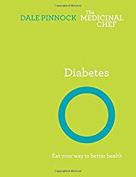 Diabetes: Eat Your Way to Better Health (The Medicinal Chef)