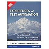 Experiences of Test Automation: Case Studies of Software Test Automation, 1e