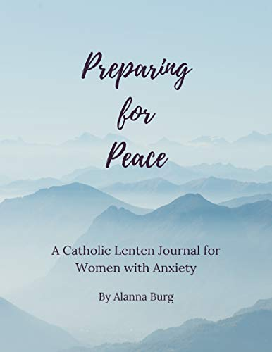 Preparing for Peace: A Catholic Lenten Journal for Women with ()