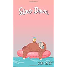 Slow Down 2019-2020: Two-Year Monthly Sloth Pocket Planner with Phone Book, Password Log and Notebook. Cute 24 Month Agenda, Diary, Calendar and Organizer.