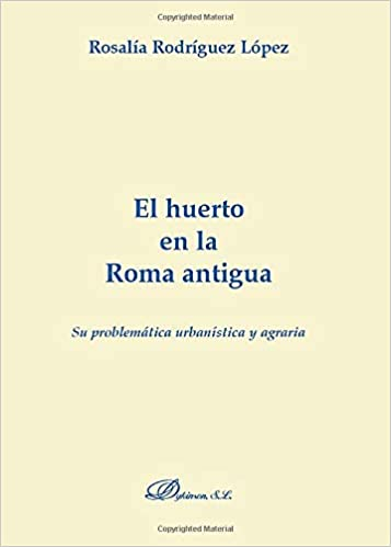 El Huerto En La Roma Antigua Colección Derecho Romano: Amazon.es ...