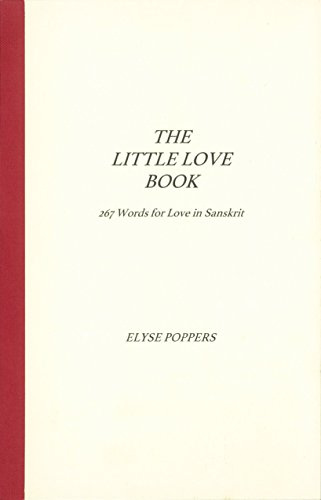 The Little Love Book: 267 Words for Love in Sanskrit (Vday For Him)