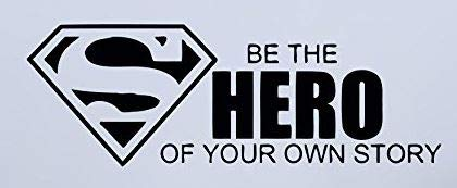 (USA Decals4You | Superhero Wall Decals Superman Be The Hero of Your Own Story Vinyl Decor Stickers MK0444)