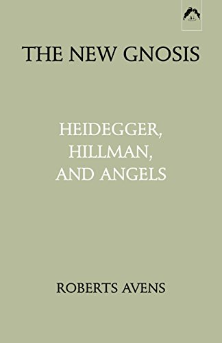 New Gnosis: Heidegger, Hillman, And Angels