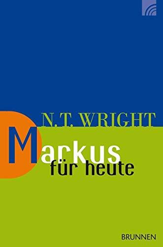 Markus Für Heute  Wright Neues Testament Für Heute