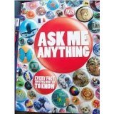 img - for Ask Me Anything: Every Fact You Ever Wanted To Know book / textbook / text book