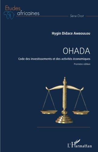 Ohada: Code des investissements et des activités économiques Première édition (French Edition) PDF