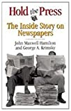 Hold the Press : The Inside Story on Newspapers, Hamilton, John M. and Krimsky, George A., 080712057X